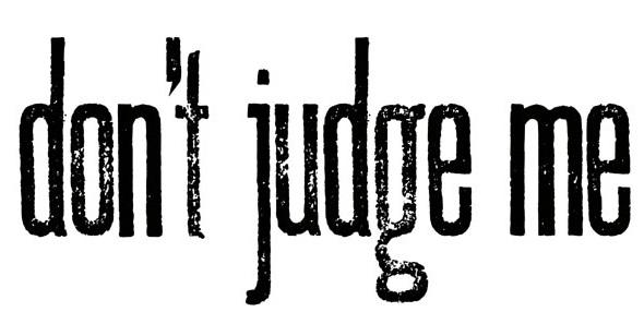 dont-judge-me